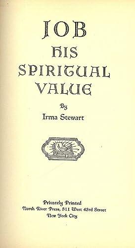 JOB HIS SPIRITUAL VALUE: STEWART, Irma