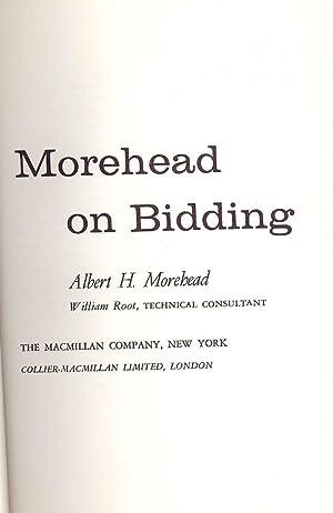 MOREHEAD ON BIDDING: MOREHEAD, Albert H.