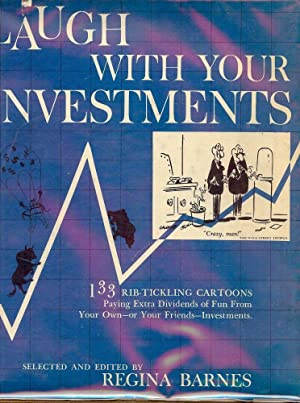 LAUGH WITH YOUR INVESTMENTS: BARNES, Regina