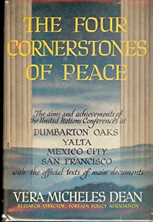THE FOUR CORNERSTONES OF PEACE: DEAN, Vera Micheles