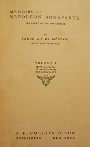 MEMOIRS OF NAPOLEON BONAPARTE COURT OF FIRST: DE MENEVAL, Baron