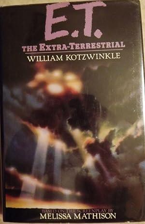E.T.: THE EXTRA TERRESTRIAL: KOTZWINKLE, William