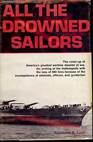 ALL THE DROWNED SAILORS: U.S.S. INDIANAPOLIS: LECH, Raymond B.