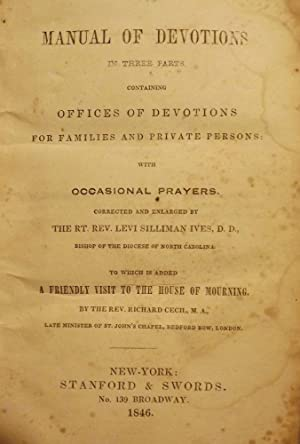 MANUAL OF DEVOTIONS IN THREE PARTS. CONTAINING OFFICES OF DEVOTIONS: SILLIMAN, Rev. Levi
