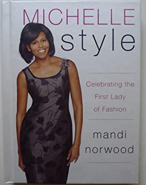 MICHELLE STYLE: CELEBRATING THE FIRST LADY OF FASHION: NORWOOD, Mandi