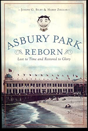 ASBURY PARK REBORN: LOST TO TIME AND: BILBY, Joseph G.