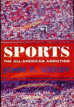 SPORTS: THE ALL-AMERICAN ADDICTION: GERDY, John R.
