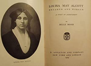 LOUISA MAY ALCOTT: DREAMER AND WORKER: MOSES, Belle
