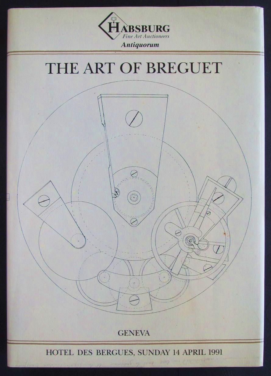 The Art of Breguet. An Important Collection of 204 Watches, Clocks and Wristwatches Habsburg Fine Art Auctioneers Very Good Hardcover This is a very good hardcover copy in a very good dust jacket. Completely clean inside and out. This is a sale catalog for an auction held by Habsburg