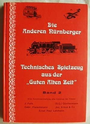 """Die anderen Nürnberger. Technisches Spielzeug aus der """"Guten alten Zeit"""" Band 2: ..."""