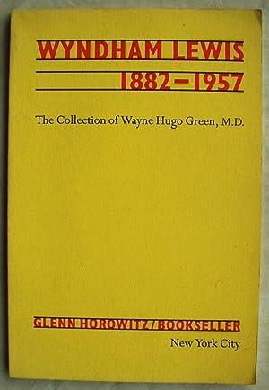 Wyndham Lewis 1882-1957 the Collection of Wayne Hugo Green, M.D.: Glenn Horowitz