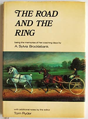 The Road and the Ring. The coaching memories of Miss A. Sylvia Brocklebank