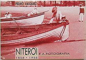 Niteroi e a Fotografia, 1858-1958.: Vasquez, Pedro