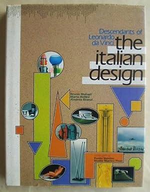 Descendants of Leonardo Da Vinci the Italian Design: Bruno Munari, Mario Bellini, Andrea Branzi