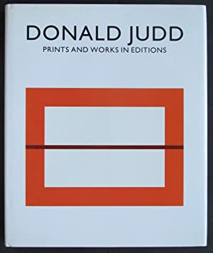 Donald Judd: Prints And Works In Editions: Donald Judd and