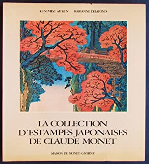 La collection d'estampes japonaises de Claude Monet: Aitken, Genevieve; Delafond,