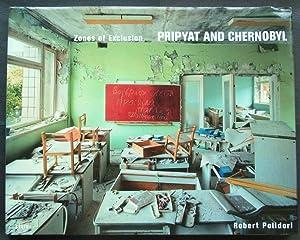 Zones of Exclusion: Pripyat and Chernobyl: Polidori, Robert
