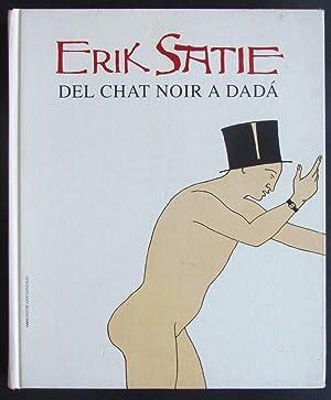 Erik Satie del Chat Noir a Dada: Bonet, Juan Manuel