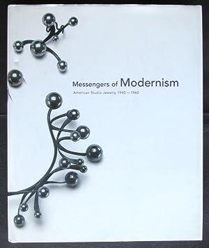 Messengers of Modernism: American Studio Jewelry 1940-1960: Martin P. Eidelberg