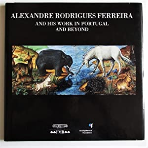 Alexandre Rodrigues Ferreira and His Work in: Antunes, Miguel Telles