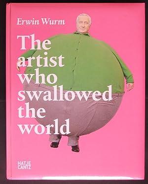 Erwin Wurm: The Artist Who Swallowed the World: Wurm, Erwin
