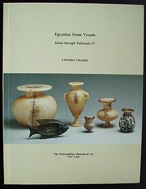 Egyptian Stone Vessels. Khian Through Tuthmosis IV: Lilyquist, Christine