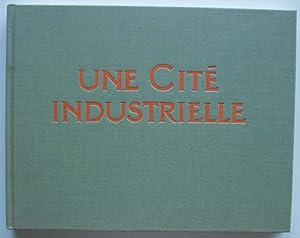 Une Cite Industrielle: Garnier, Tony