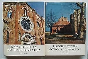 L'Architettura Gotica in Lombardia: Romanini, Angiola Maria