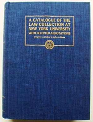 A Catalogue of the Law Collection at New York University with Selected Annotations
