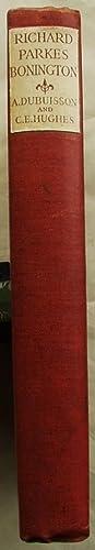 Richard Parkes Bonington: His Life and Work: Dubuisson, A.