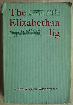 The Elizabethan Jig: Baskerville, Charles Read