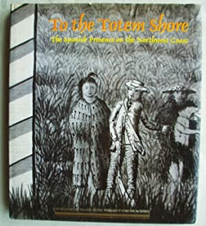 To the Totem Shore: The Spanish Presence: Padron, Francisco Morales