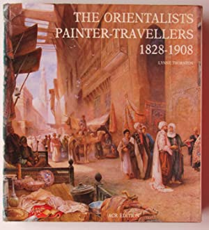 The Orientalists: Painter-Travellers 1828-1908: Thornton, Lynne