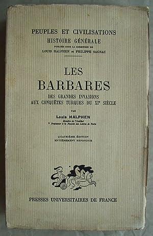 Les Barbares des Grandes Invasions aux Conquetes: Halphen, Louis