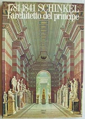 1781-1841 Schinkel L'architetto del Principe: Schinkel, Karl Friedrich