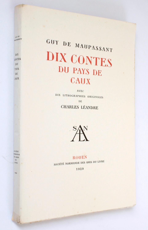 Dix contes du pays de Caux, avec dix lithographies originales de Charles Léandre Maupassant, Guy de - Léandre, Charles (ill.)