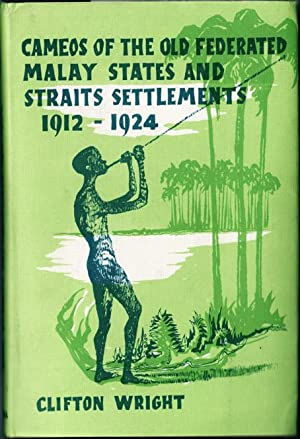 Cameos of the Old Federated Malay States and Straits Settlements, 1912-1924.