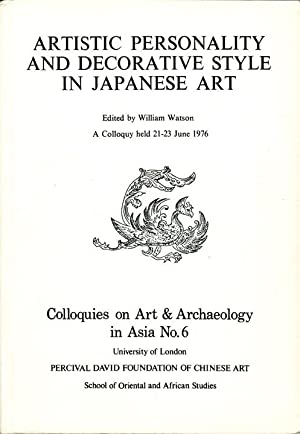 Artistic personality and decorative style in Japanese Art. Colloquies on Art and Archeology in As...