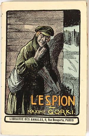 L'Espion. Roman traduit d'après le manuscrit russe: Gorki, Maxime