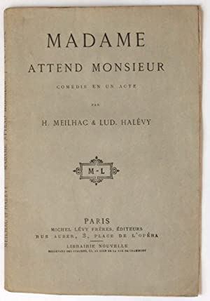 Madame attend Monsieur, comédie en un acte