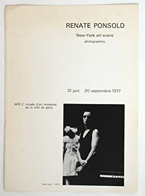 Renate Ponsold : New-York art scene, photographies, 21 juin - 20 septembre 1977. ARC 2, Musée d'a...