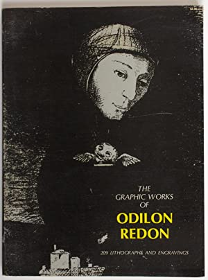 The Graphic Works of Odilon Redon, 209 Lithographs, Etchings and Engravings. With an introduction...