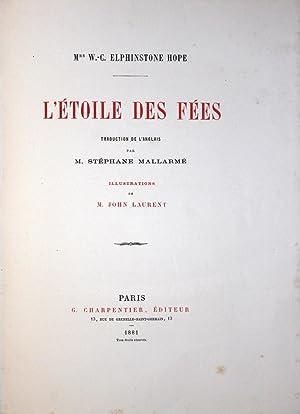 L'Etoile des fées. Traduction de l'anglais par M. Stéphane Mallarmé. Illustrations de M. ...