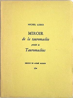 Miroir de la tauromachie précédé de Tauromachies.: Leiris, Michel -