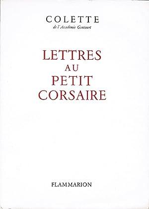 Lettres au petit corsaire. Texte établi et: Colette, Gabrielle Sidonie
