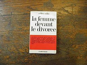 La Femme Devant Le Divorce. Avec le: Céline Rolin