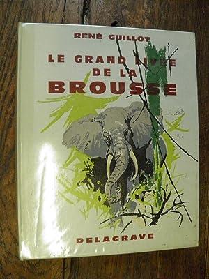 Le grand livre de la brousse par
