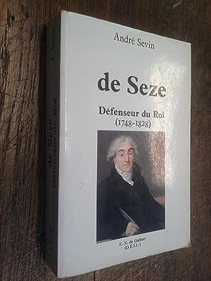 de Seze Défenseur du Roi 1748-1828: André Sevin