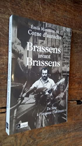 Brassens avant Brassens De Sète à l'impasse: Emile Miramont