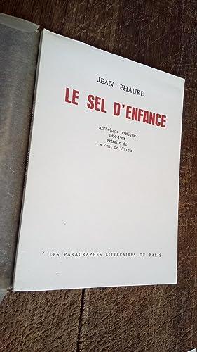Le sel d'enfance anthologie poétique 1950-1968 extraite: Jean Phaure